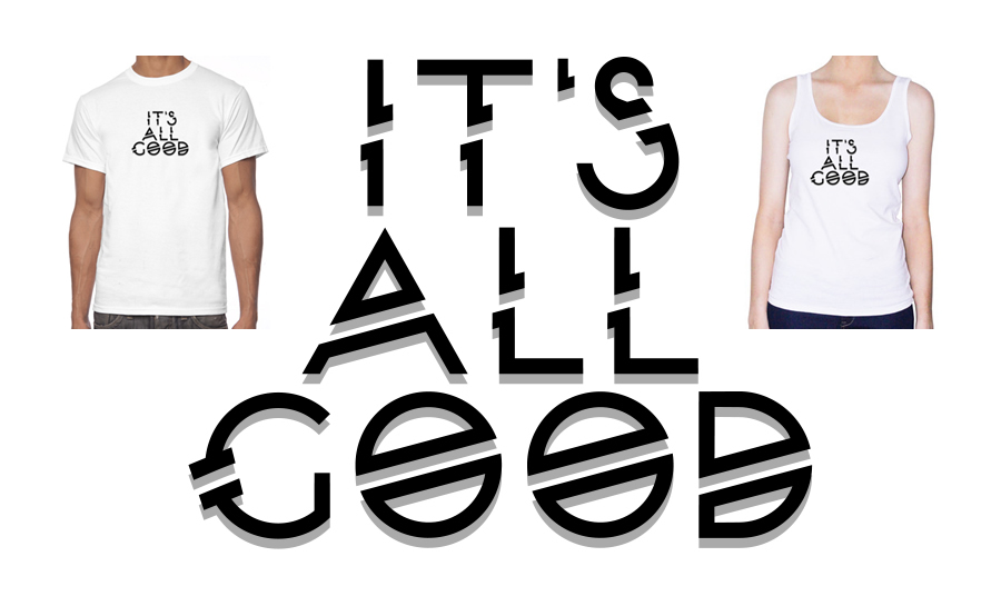 It's all good tee shirts